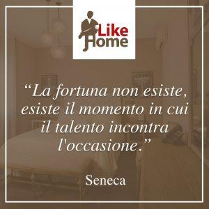 """""""La fortuna non esiste, esiste il momento in cui il talento incontra l'occasione"""" Seneca"""